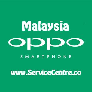 【 Oppo Service Center List in Malaysia 】Free Service